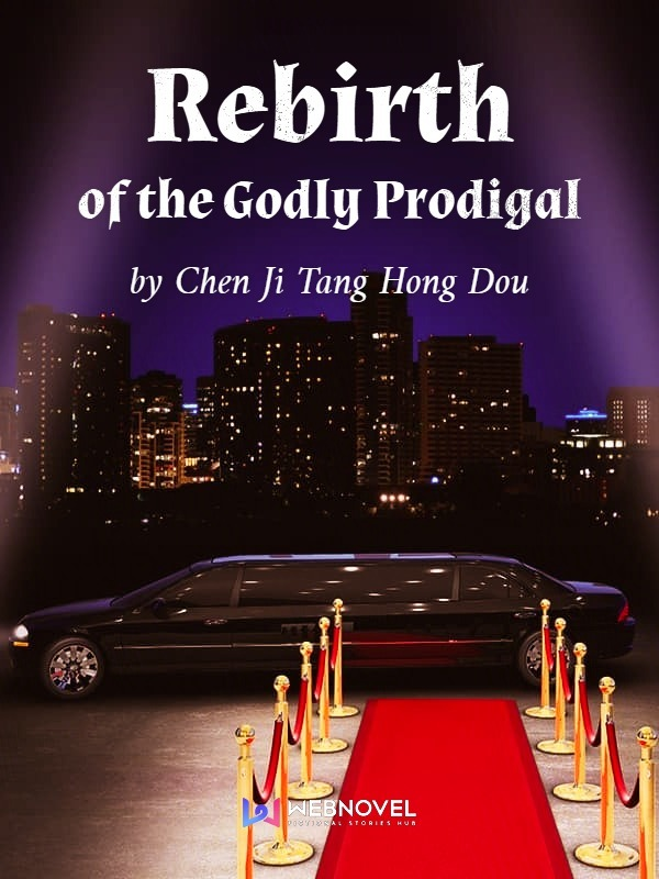 Rebirth of the Godly Prodigal,Free novel updates, collection